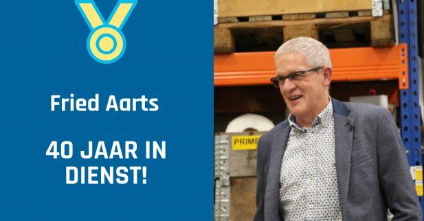 Fried Aarts 40 jaar in dienst!